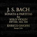 器樂曲 - エンリコ・オノフリ/J.S.バッハ:無伴奏ヴァイオリンのためのソナタとパルティータ 【CD】