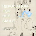 REVOLUTION FOR HER SMILE/A COMPILATION OF RAD YOUTH