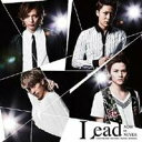 Lead/NOW OR NEVER《初回盤A》 (初回限定) 【CD+DVD】