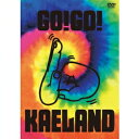 ショッピングKAELAND 木村カエラ/KAELA presents GO!GO! KAELAND 2014 -10years anniversary-《通常版》 【DVD】