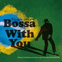 DJ SHUNSUKE/Couleur cafe ole Bossa With You 18 king of relax Bossa nova cover songs.Escorted by DJ SHUNSUKE. 【CD】
