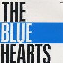 ザ・ブルーハーツ/THE BLUE HEARTS 【CD】...