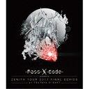 PassCode/PassCode ZENITH TOUR 2017 FINAL SERIES at TSUTAYA O-EAST 【Blu-ray】