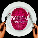 THE ORAL CIGARETTES/UNOFFICIAL (初回限定) 【CD DVD】