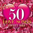DJ Candy/BEST 50 LOVE SONGS -Sweet R&B- 【CD】