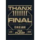 DA PUMP/LIVE DA PUMP 2019 THANX!!!!!!! FINAL at 日本武道館《通常盤》