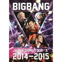 BIGBANG/BIGBANG JAPAN DOME TOUR 2014〜2015 X《通常版》 【DVD】