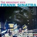 声乐 - フランク・シナトラ/ザ・ブロードウェイ・キック +3 【CD】