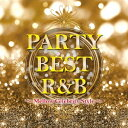 Rock, Pop - (V.A.)/PARTY BEST R&B 〜Mellow Celebrity Style〜 【CD】