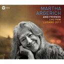 マルタ・アルゲリッチ&フレンズ/ルガーノ・フェスティヴァル・ライヴ2011 【CD】