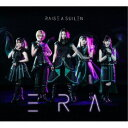 RAISE A SUILEN/ERA《Blu-ray付限定盤》 (初回限定) 【CD+Blu-ray】