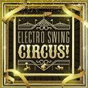 其它 - (V.A.)/ELECTRO SWING CIRCUS! 【CD】