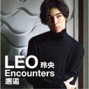 LEO(今野玲央)/玲央 Encounters:邂逅 【CD】