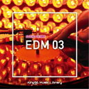 (BGM)/NTVM Music Library サウンドジャンル編 EDM03 【CD】