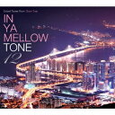 (V.A.)/IN YA MELLOW TONE 12 GOON TRAX 10th Anniversary Edition 【CD】