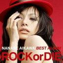 相川七瀬/NANASE AIKAWA BEST ALBUM ROCK or DIE 【CD】