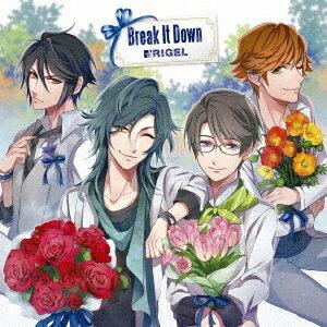 Rigel<市ヶ谷リンタロウ(CV:井上雄貴)/Break It Down 【CD】
