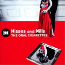 THE ORAL CIGARETTES/Kisses and Kills《通常盤》 【CD】