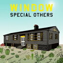 SPECIAL OTHERS/WINDOW《通常盤》 【CD】
