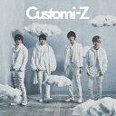 カスタマイZ/Customi-Z《通常盤》 【CD】