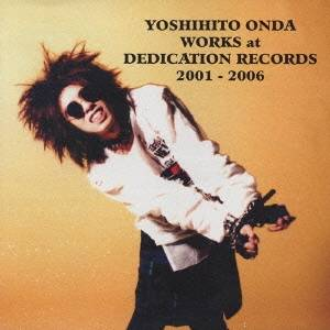 恩田快人/YOSHIHITO ONDA WORKS at DEDICATION RECORDS 2001-2006 【CD】