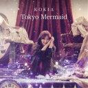 KOKIA/Tokyo Mermaid 【CD】