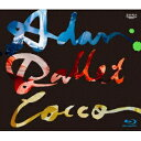 Cocco/Cocco Live Tour 2016 Adan Ballet -2016.10.11- 【Blu-ray】