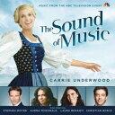 (オリジナル・サウンドトラック)/『サウンド・オブ・ミュージック』オリジナルTVサウンドトラック featuring キャリー・アンダーウッド 【CD】