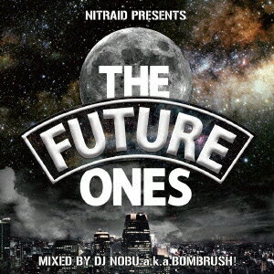 DJ NOBU aka BOMBRUSH!/NITRAID PRESENTS THE FUTURE ONES 【CD】
