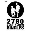 2700 BEST ALBUM「SINGLES」 【DVD】