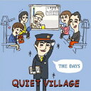 QUIET VILLAGE/THE DAYS 【CD】