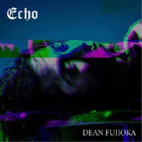 DEAN FUJIOKA/Echo《初回盤A》 (初回限定) 【CD+DVD】