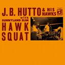 搖滾樂 - J.B.ハットー/ホウク・スクワット [デラックス・エディション] 【CD】