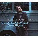 Shogo Hamada & The J.S. Inspirations/Good Night Angel/Love Train 【CD】