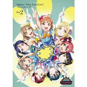 ラブライブ!サンシャイン!! Aqours First LoveLive! -Step! ZERO to ONE- Day2 【DVD】