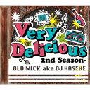 OLD NICK aka DJ HASEBE/Very Delicious 2nd Season- 【CD】