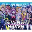 セブンスシスターズ/SEVENTH HAVEN(初回限定) 【CD】
