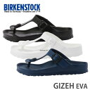 BIRKENSTOCK ビルケンシュトック GIZEH ギゼ EVA サンダル 3色 Black(128201) Navy(128211) White(1282...