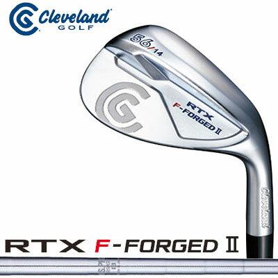 【ゲリラセール開催中】Cleveland GOLF(クリーブランド) RTX F-FORGED II ウェッジ N.S.PRO 950GH スチールシャフト 日本仕様