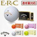 キャロウェイ日本正規品E・R・C「イーアールシー」ゴルフボール「1ダース(12個入...