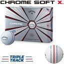 【【最大3000円OFFクーポン】】【トリプル・トラック】 Callaway(キャロウェイ)日本正規品 CHROME SOFT X(クロムソフトエックス) 2019新製品 ゴルフボール1ダース(12個入)【あす楽対応】