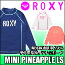 ROXY[ロキシー] 長袖ラッシュガード【MINI PINEAPPLE LS】紫外線防止、海、山、プールに!!