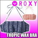 ROXY[ロキシー]レディース水着【TROPICWAXBRA】トップスのみの販売です!!