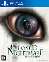 PS4 CLOSED NIGHTMARE / PlayStation 4 ゲームソフト