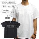 新型入荷でございます!! THRASHER スラッシャー 半袖Tシャツ スラッシャーロゴ メンズTシャツ TH8102F...