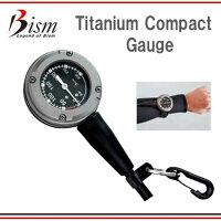 Bism ビーイズム TITANIUM COMPACT GAUGE チタニウム コンパクトゲージ 世界で唯一 チタンケースゲージ 残圧計 GP2410 ダイビング 重器材 【送料無料】の画像