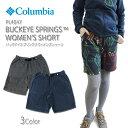 【NEW】コロンビア フリース COLUMBIA PL4047 BUCKEYE SPRINGS WOMEN'S SHORT レディース バックアイスプリング ショーツ ショートパンツ