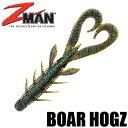 【Z-Man】 ボア— ホグZ / Boar Hogz