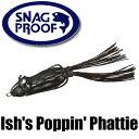 【スナッグ プルーフ】 イッシュズ ポッピン ファッティー / Ish's Poppin' Phattie