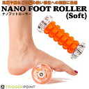 е╩е╬е╒е├е╚еэб╝ещб╝б╩е╜е╒е╚б╦ NANO FOOT ROLLER б┌┼Ў┼╣║▀╕╦╔╩б█ [е╚еъемб╝е▌едеєе╚]б·е╧еьек е╓еыб╝е╔еще┤еєе╫еье╝еєе╚╔╒днб·